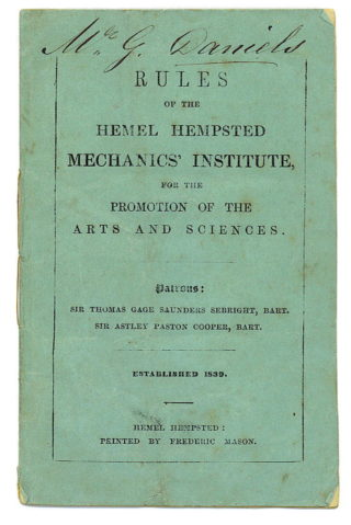 Rule book of the Hemel Hempsted (note spelling) Mechanics' Institute, founded in 1839.  It was formed to promote the Arts and Sciences locally | Roger and Joan Hands